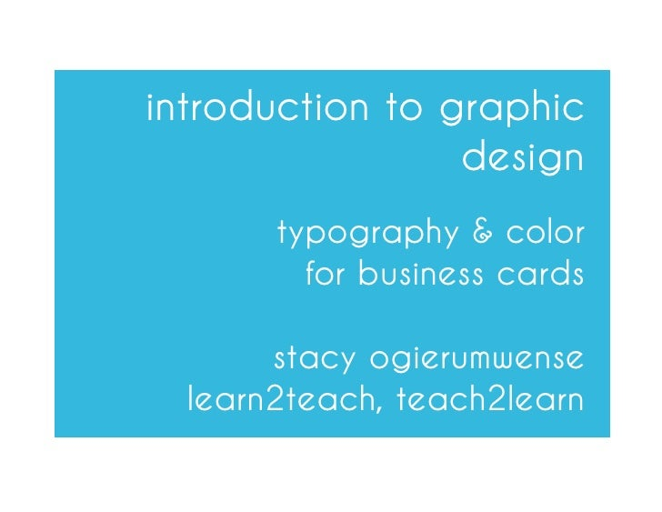 Introduction to Graphic Design:  Typography & Color for Business Cards