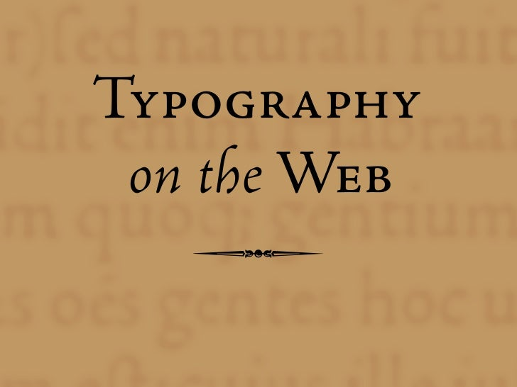 Typography  on the Web    •