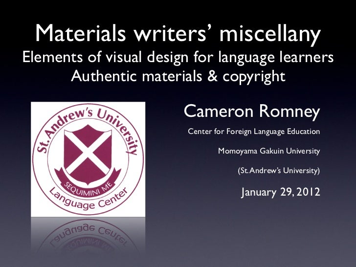 Materials writers' miscellanyElements of visual design for language learners      Authentic materials & copyright         ...