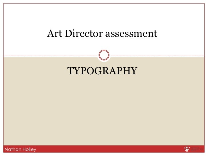 Art Director assessment<br />TYPOGRAPHY<br />Nathan Holley<br />