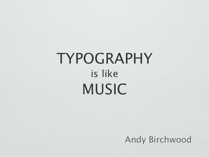 Typography Is Like Music