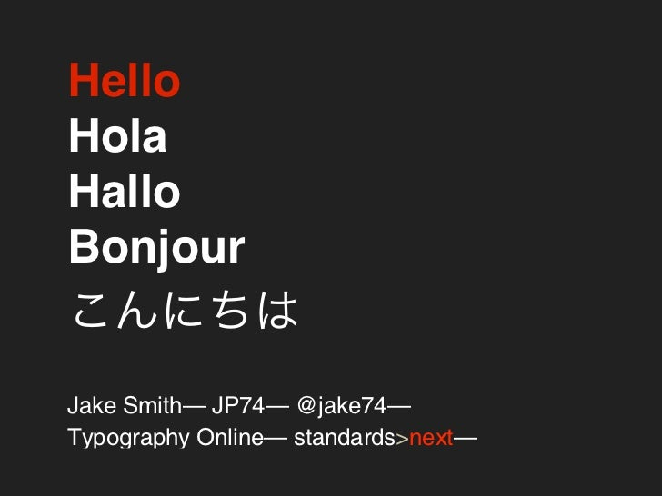 HelloHolaHalloBonjourJake Smith— JP74— @jake74—Typography Online— standards>next—