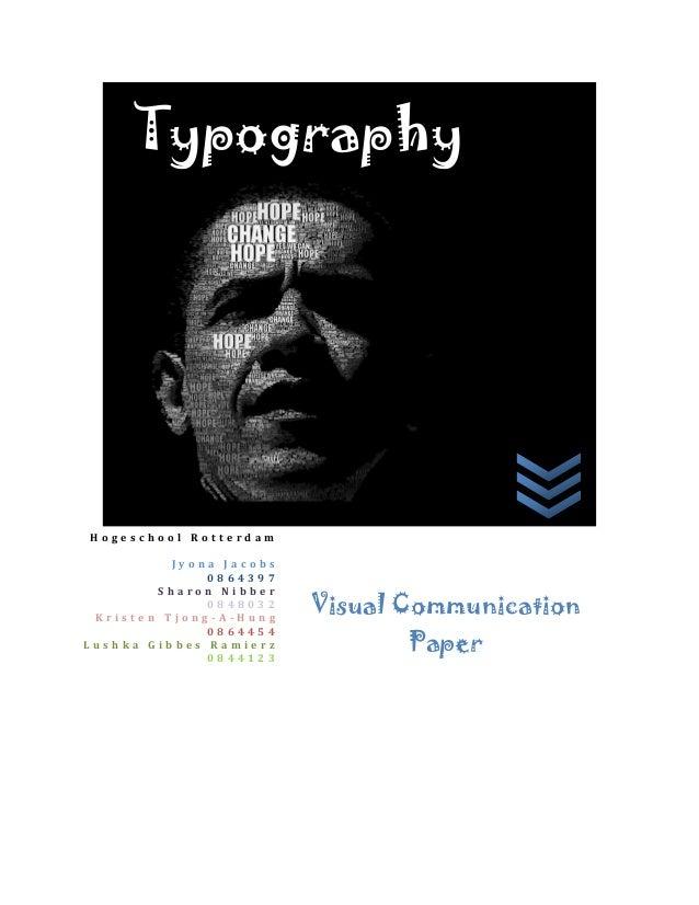 TypographyHogeschool Rotterdam          Jyona Jacobs              0864397        Sharon Nibber              0848032 Kriste...