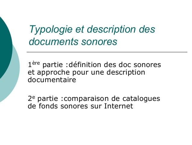 Typologie et description desdocuments sonores1ère partie :définition des doc sonoreset approche pour une descriptiondocume...