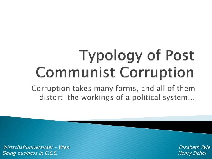 Corruption takes many forms, and all of them               distort the workings of a political system…     Wirtschaftunive...