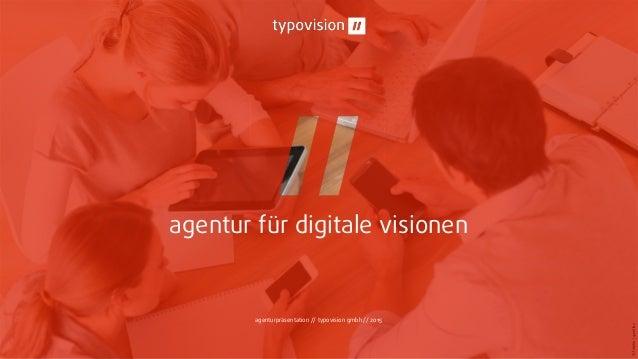 agentur für digitale visionen agenturpräsentation // typovision gmbh // 2015 ©fotolia|goodluz