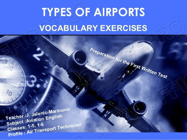 TYPES OF AIRPORTS                VOCABULARY EXERCISES                                        Pre                          ...