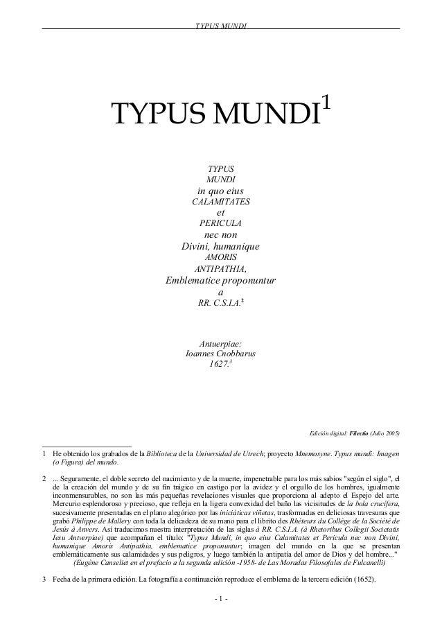 TYPUS MUNDI TYPUS MUNDI1 TYPUS MUNDI in quo eius CALAMITATES et PERICULA nec non Divini, humanique AMORIS ANTIPATHIA, Embl...