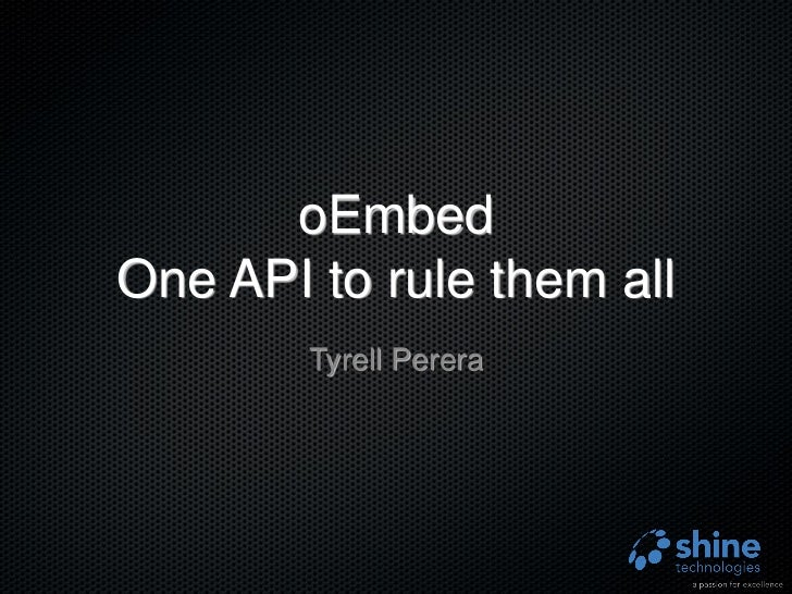 oEmbed - One API to rule them all