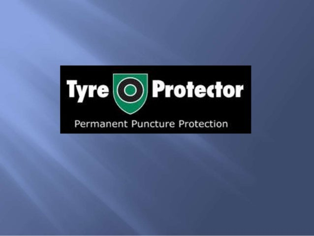 What Is Tyre Protector? •Tyre Protector is both the name of the manufacturing company in UK and the brand name of its main...