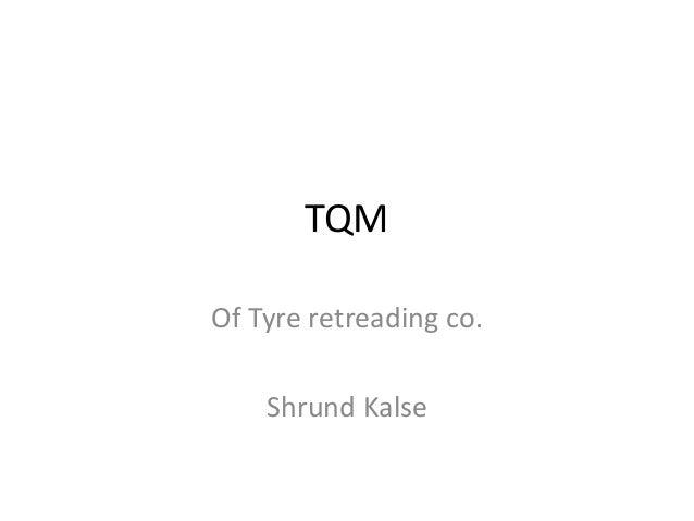 TQM Of Tyre retreading co. Shrund Kalse
