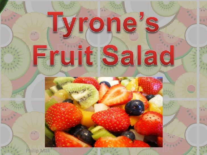 Tyrone's fruit salad