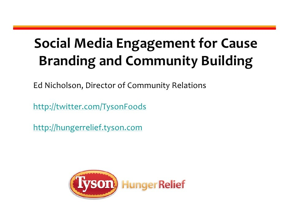 Social Media Engagement for Cause  Branding and Community Building Ed Nicholson, Director of Community Relations  http://t...
