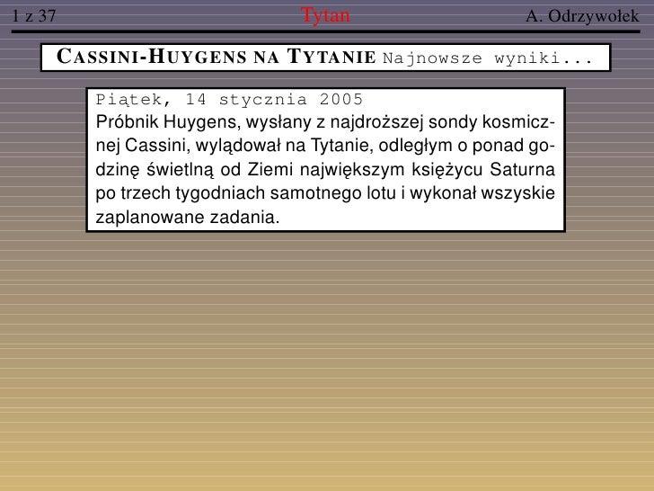1 z 37                           Tytan                      A. Odrzywołek     C ASSINI -H UYGENS NA T YTANIE Najnowsze wyn...