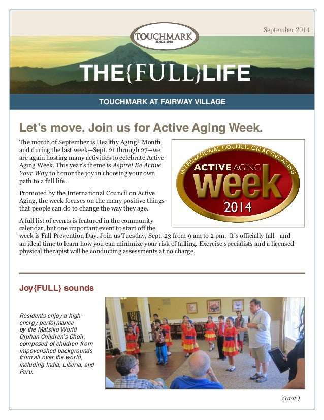 THE{FULL}LIFE  TOUCHMARK AT FAIRWAY VILLAGE  September 2014  The month of September is Healthy Aging® Month, and during th...