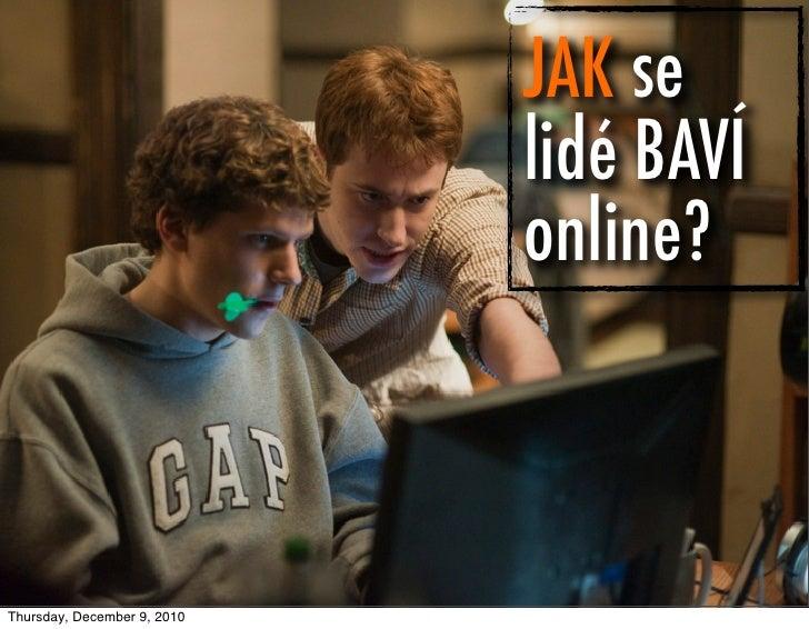 Jak se lidé baví on-line? [Social Insider Press Release, 2010]