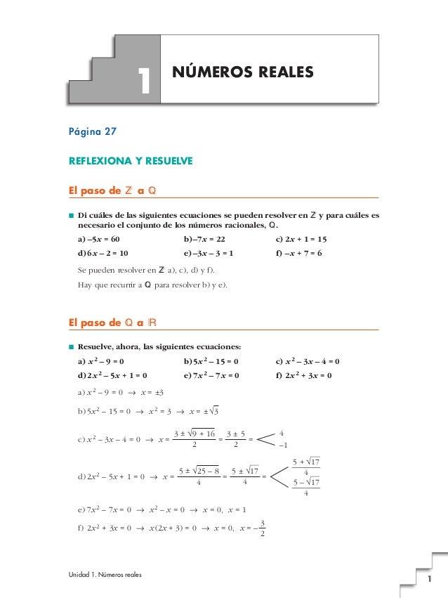 Unidad 1. Números reales 1 Página 27 REFLEXIONA Y RESUELVE El paso de Z a Q ■ Di cuáles de las siguientes ecuaciones se pu...