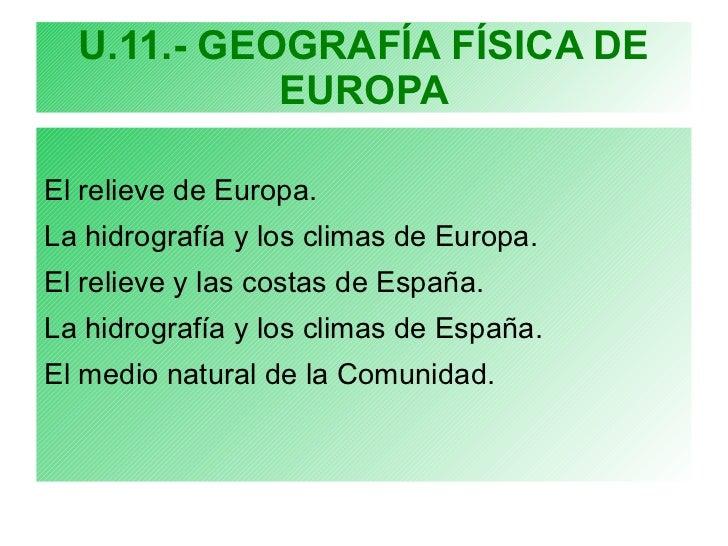 U.11.- GEOGRAFÍA FÍSICA DE EUROPA <ul><li>El relieve de Europa.