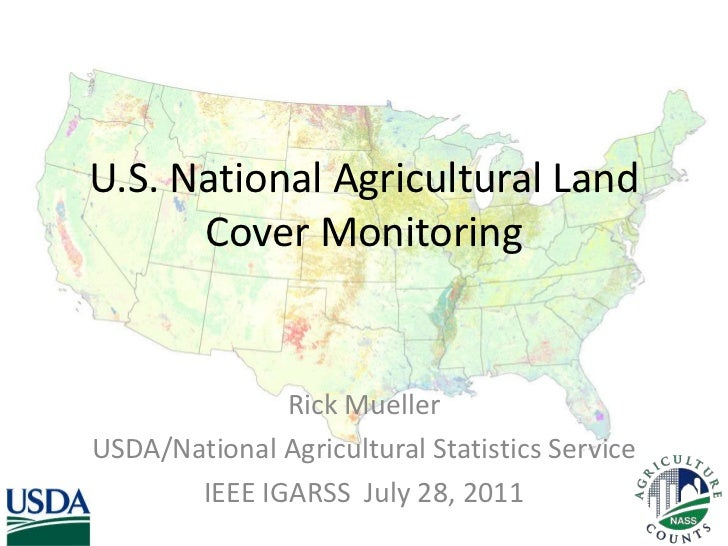 U.S. National Agricultural Land Cover Monitoring<br />Rick Mueller<br />USDA/National Agricultural Statistics Service<br /...