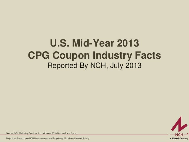 U.S. Mid-Year 2013 CPG Coupon Industry Facts - Reported By NCH, July 2013