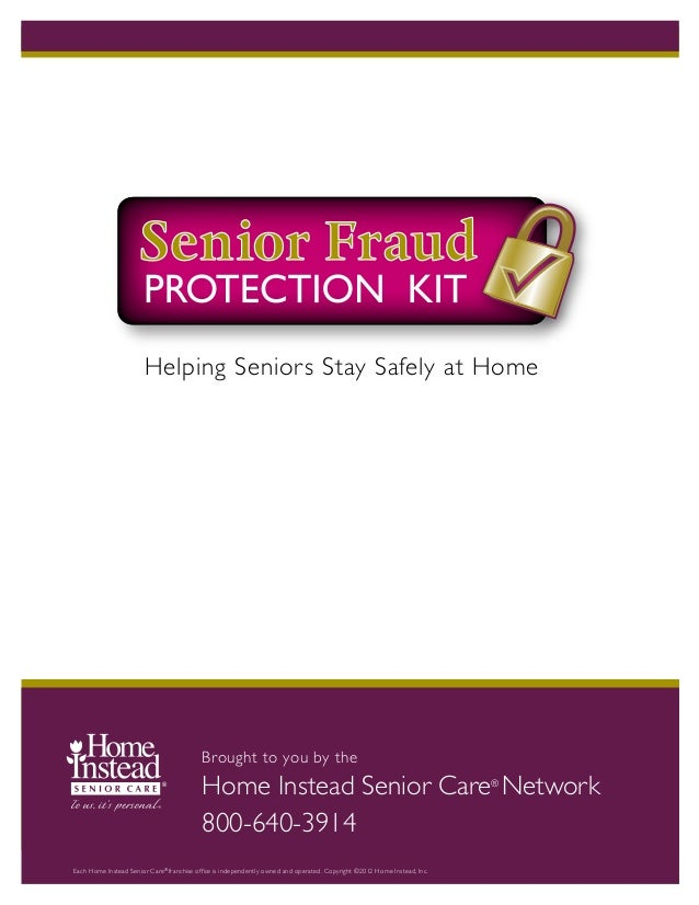 Helping Seniors Stay Safely at Home  Brought to you by the  Home Instead Senior Care Network 800-640-3914 ®  Each Home Ins...
