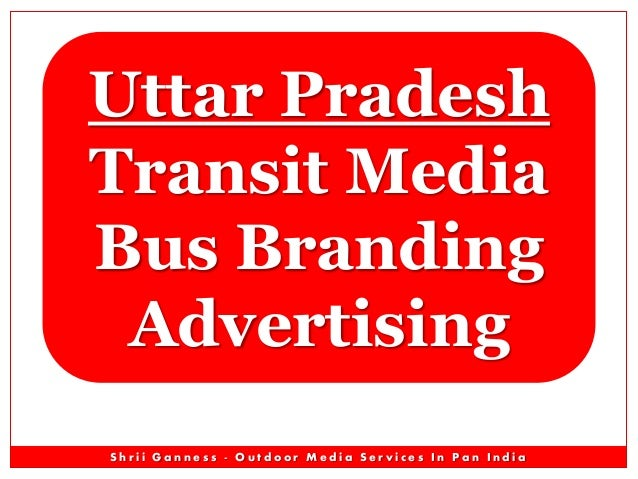 Uttar Pradesh Transit Media Bus Branding Advertising Shrii Ganness - Outdoor Media Services In Pan India