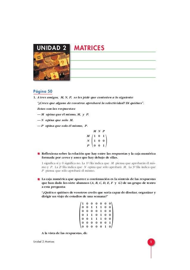 """UNIDAD 2 MATRICES  Página 50  1. A tres amigos, M, N, P, se les pide que contesten a lo siguiente:  """"¿Crees que alguno de ..."""