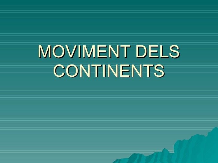 MOVIMENT DELS CONTINENTS