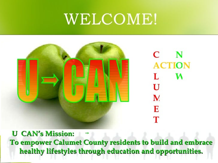 U  CAN's Mission:  To empower Calumet County residents to build and embrace healthy lifestyles through education and oppor...