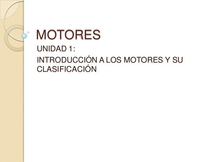U.d. 1 introducción a los motores y sus clasificación