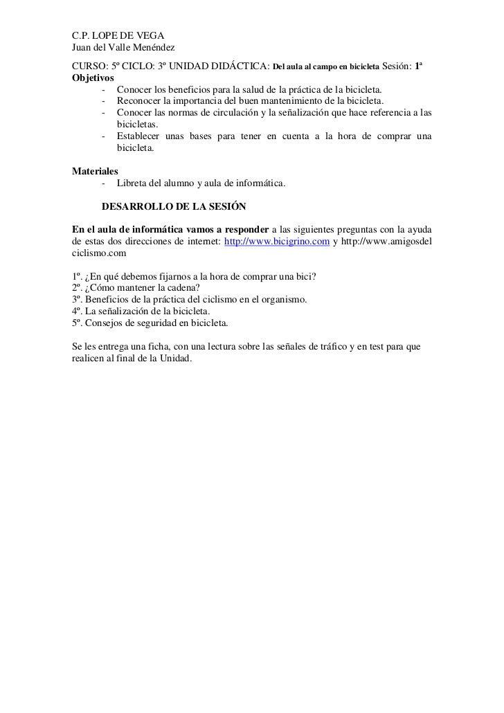 C.P. LOPE DE VEGAJuan del Valle MenéndezCURSO: 5º CICLO: 3º UNIDAD DIDÁCTICA: Del aula al campo en bicicleta Sesión: 1ªObj...
