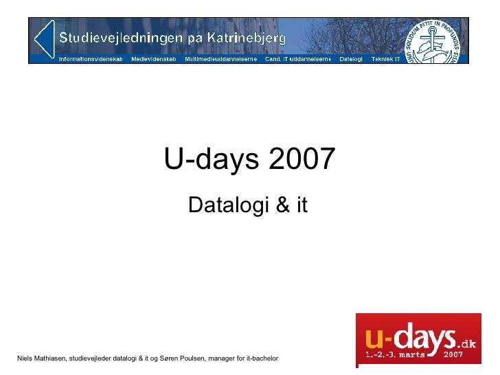 U-days 2007 Datalogi & it