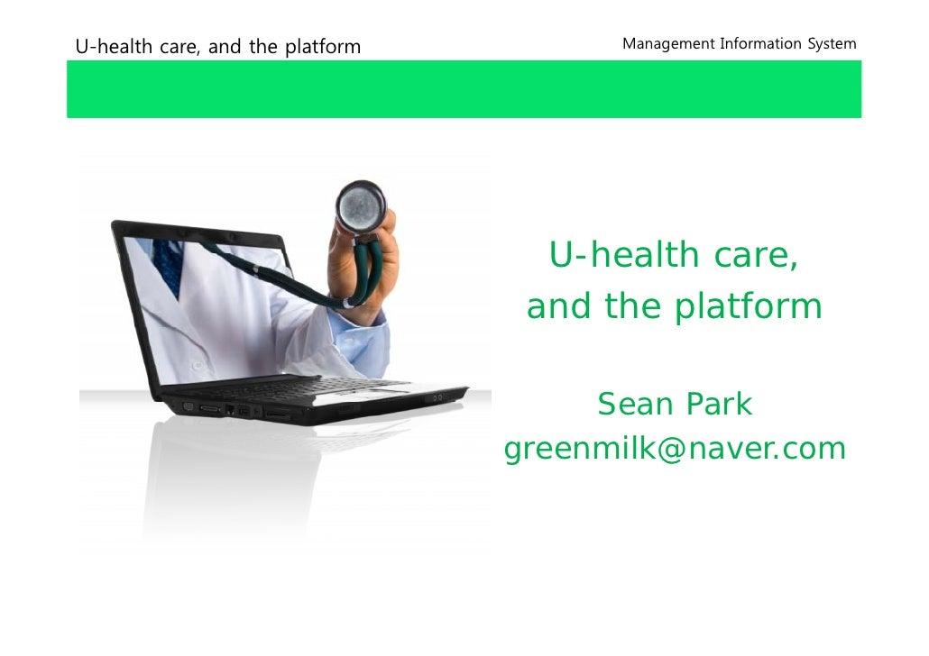 U-health care, and the platform         Management Information System                                         U-health car...