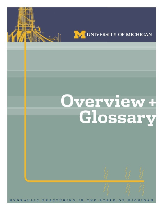 Univ of Michigan Hydraulic Fracturing Technical Reports
