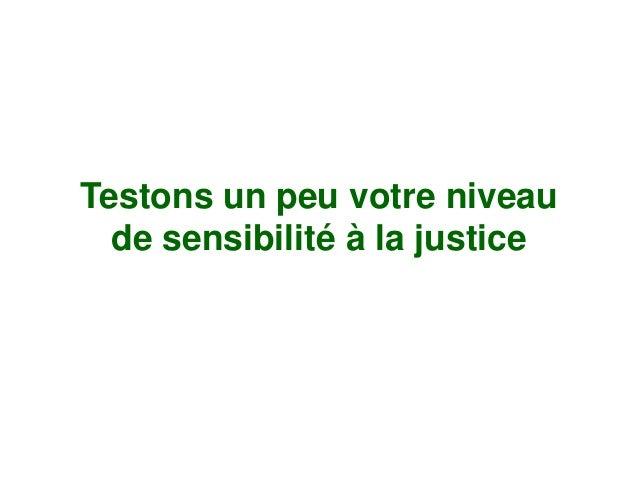 Testons un peu votre niveau  de sensibilité à la justice