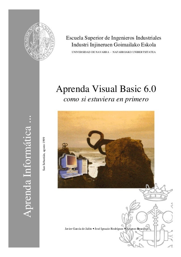 AprendaInformática... Escuela Superior de Ingenieros Industriales Industri Injineruen Goimailako Eskola UNIVERSIDAD DE NAV...