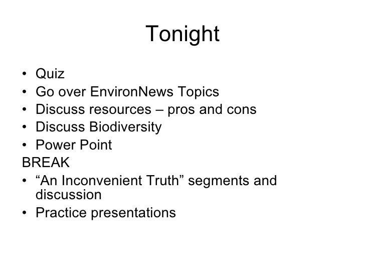 Tonight <ul><li>Quiz </li></ul><ul><li>Go over EnvironNews Topics </li></ul><ul><li>Discuss resources – pros and cons </li...