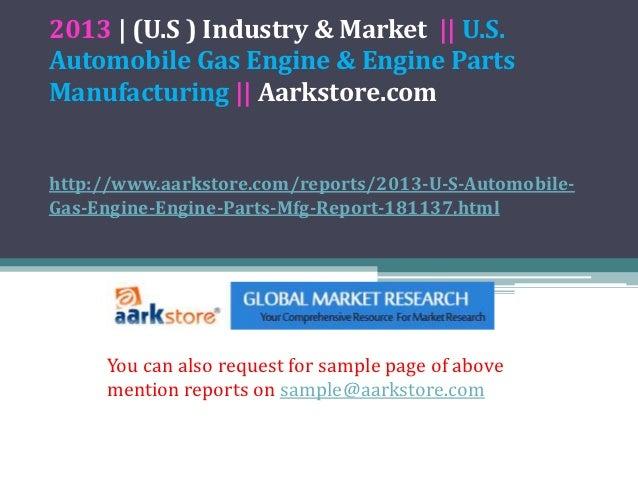 2013 | (U.S ) Industry & Market || U.S.Automobile Gas Engine & Engine PartsManufacturing || Aarkstore.comhttp://www.aarkst...