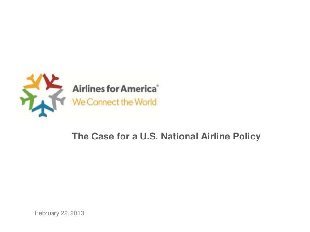 The Case for a U.S. National Airline PolicyFebruary 22, 2013