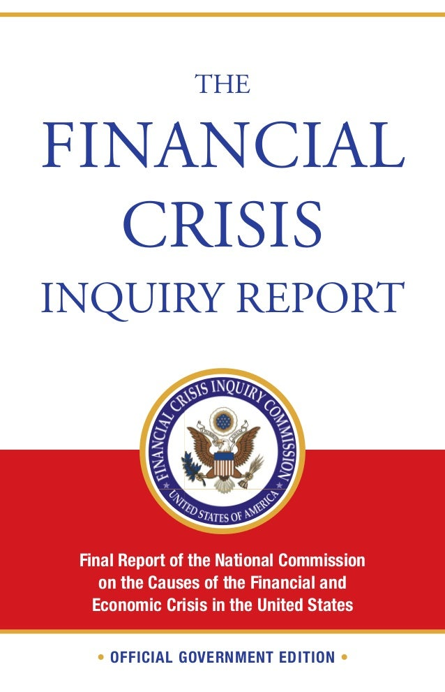 U.S. Congress's Financial Crisis Inquiry Commission Report    662-Pages