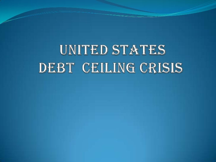 UNITED STATES   DEBT  CEILING CRISIS<br />