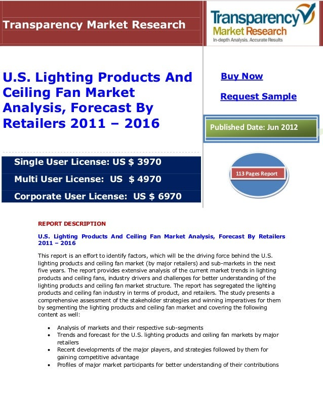 Transparency Market ResearchU.S. Lighting Products And                                                 Buy NowCeiling Fan ...