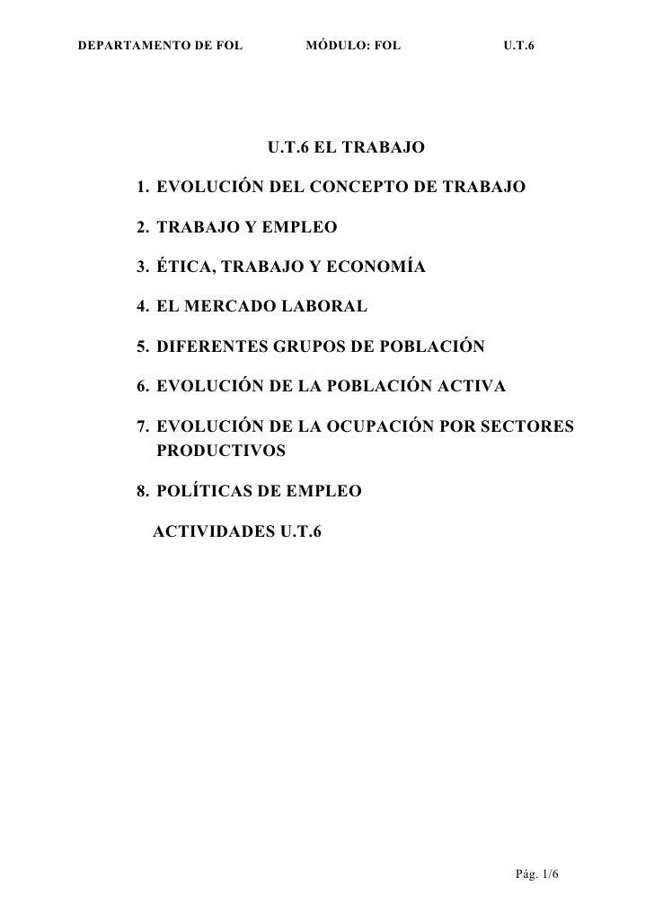 DEPARTAMENTO DE FOL      MÓDULO: FOL      U.T.6                           U.T.6 EL TRABAJO        1. EVOLUCIÓN DEL CONCEPT...