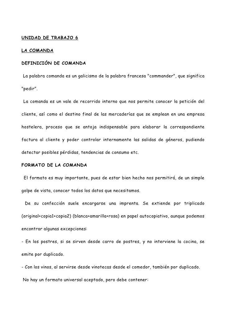 """UNIDAD DE TRABAJO 6LA COMANDADEFINICIÓN DE COMANDALa palabra comanda es un galicismo de la palabra francesa """"commander"""", q..."""
