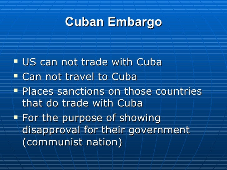the goal of the cuban embargo The objectives of the cuban revolution were made around the overall goal of improved life for the citizens it caused the us to place a trading embargo on cuba, and it caused.