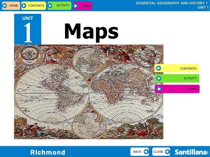 Maps UNIT 1 HOME CONTENTS  ACTIVITY CLOSE BACK CONTENTS ACTIVITY LINKS LINKS