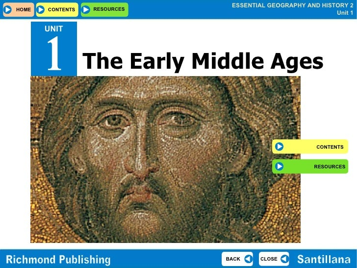 The Early Middle Ages CONTENTS RESOURCES UNIT 1
