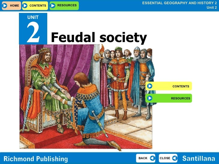 Feudal society CONTENTS RESOURCES UNIT 2