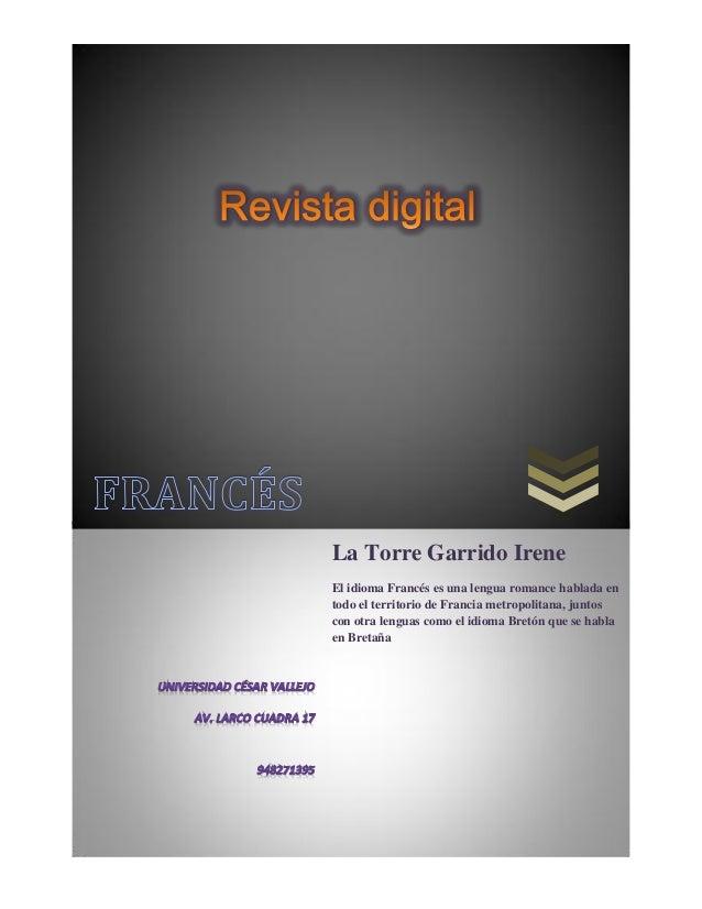 La Torre Garrido IreneEl idioma Francés es una lengua romance hablada entodo el territorio de Francia metropolitana, junto...