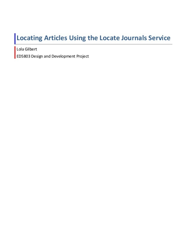 Locating Articles Using the Locate Journals Service Lola Gilbert ED5803 Design and Development Project